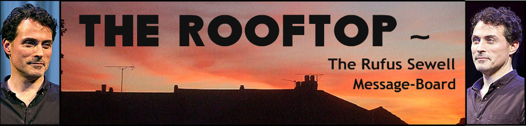 The Rooftop: A Rufus Sewell Message Board