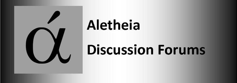 Aletheia Discussion Forums