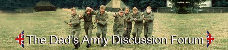 Dad's Army Discussion Forum
