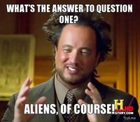whats-the-answer-to-question-one-aliens-of-....jpg