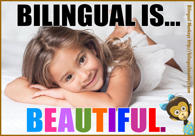 BILINGUAL IS BEAUTIFUL.