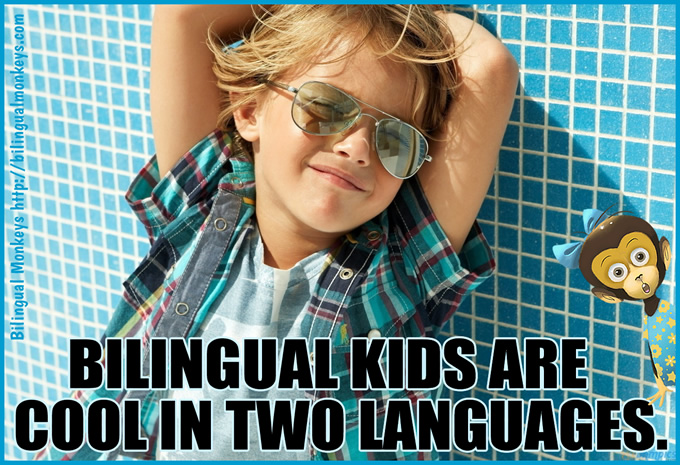 Bilingual kids are cool in two languages.