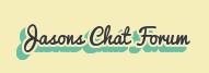 Jasons Chat Forum
