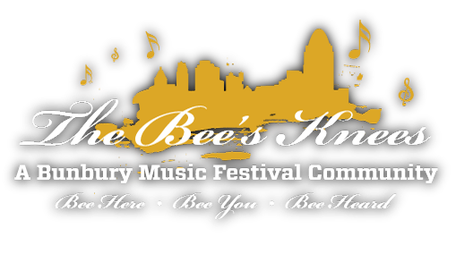 The Bee's Knees - A Bunbury Music Festival Community