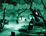 The Jade Fog, formerly: Dave Avatar