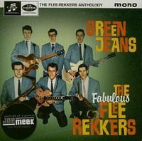 The Flee-Rekkers - Green Jeans
