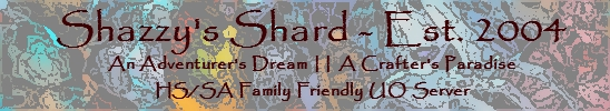 Shazzy's Shard - A Free UO Game Server